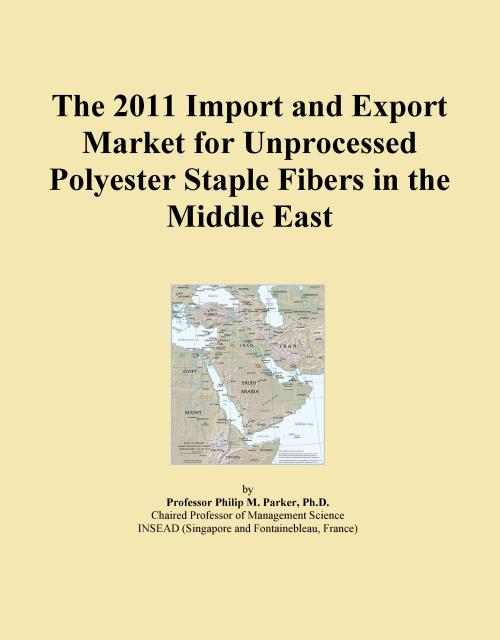 The 2011 Import and Export Market for Unprocessed Polyester Staple Fibers in the Middle East - Product Image