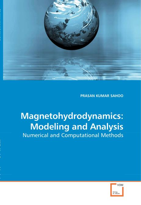 Magnetohydrodynamics: Modeling and Analysis. Edition No. 1 - Product Image