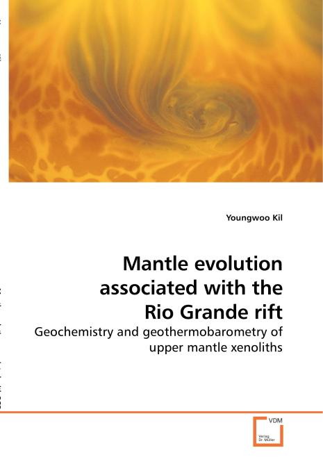 Mantle evolution associated with the Rio Grande rift. Edition No. 1 - Product Image
