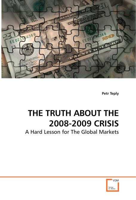 THE TRUTH ABOUT THE 2008-2009 CRISIS. Edition No. 1 - Product Image