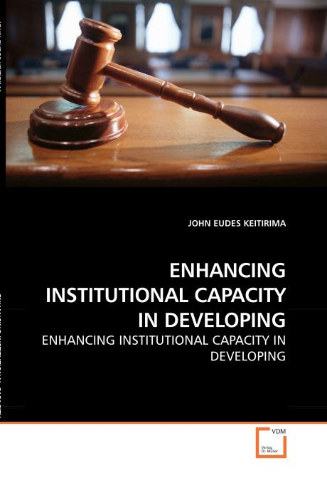ENHANCING INSTITUTIONAL CAPACITY IN DEVELOPING. Edition No. 1 - Product Image