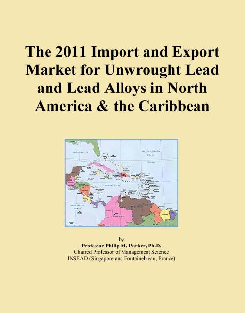 The 2011 Import and Export Market for Unwrought Lead and Lead Alloys in North America & the Caribbean - Product Image