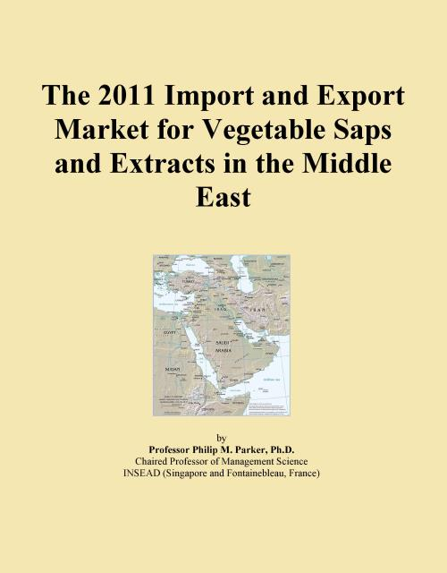 The 2011 Import and Export Market for Vegetable Saps and Extracts in the Middle East - Product Image
