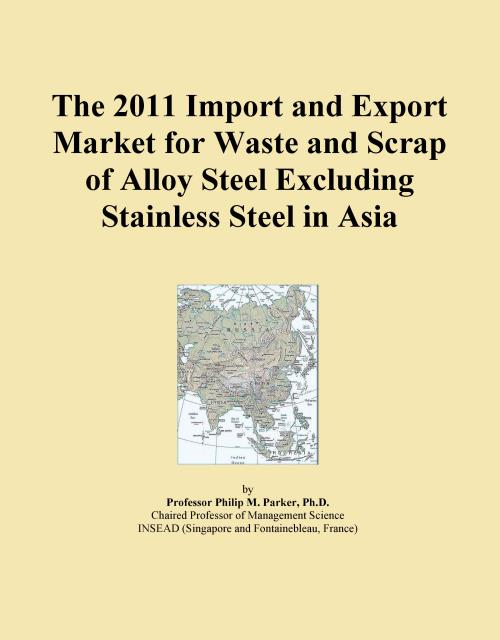 The 2011 Import and Export Market for Waste and Scrap of Alloy Steel Excluding Stainless Steel in Asia - Product Image