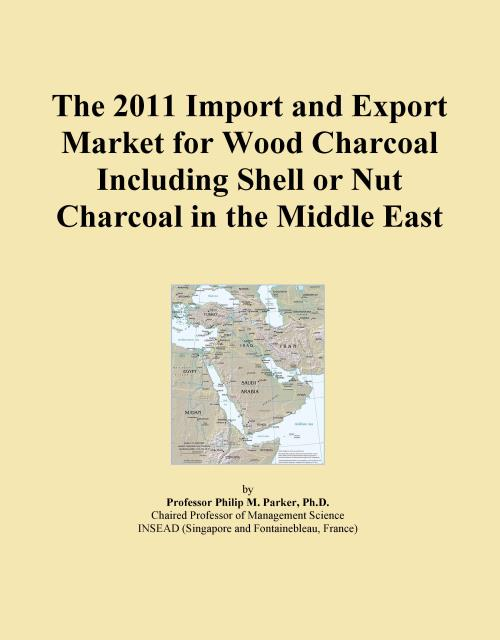 The 2011 Import and Export Market for Wood Charcoal Including Shell or Nut Charcoal in the Middle East - Product Image