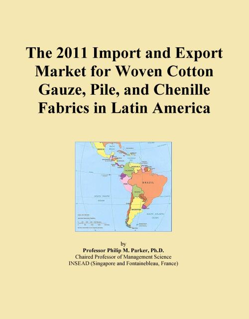 The 2011 Import and Export Market for Woven Cotton Gauze, Pile, and Chenille Fabrics in Latin America - Product Image