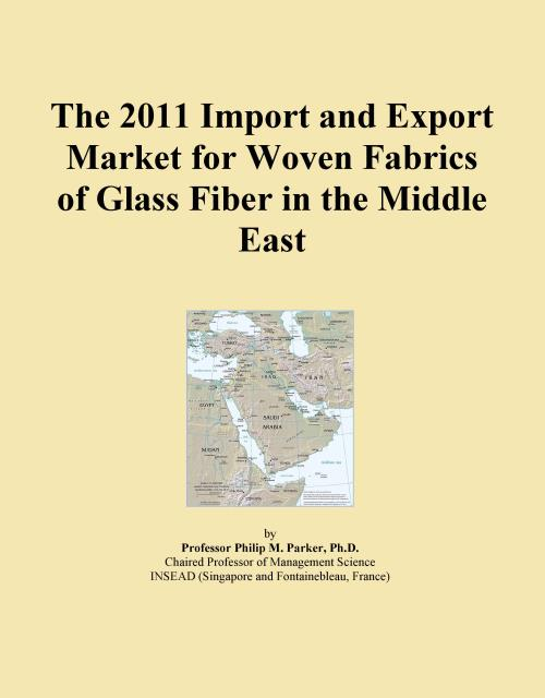 The 2011 Import and Export Market for Woven Fabrics of Glass Fiber in the Middle East - Product Image