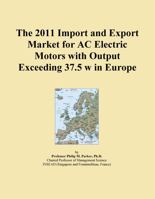 The 2011 Import and Export Market for AC Electric Motors with Output Exceeding 37.5 w in Europe - Product Image
