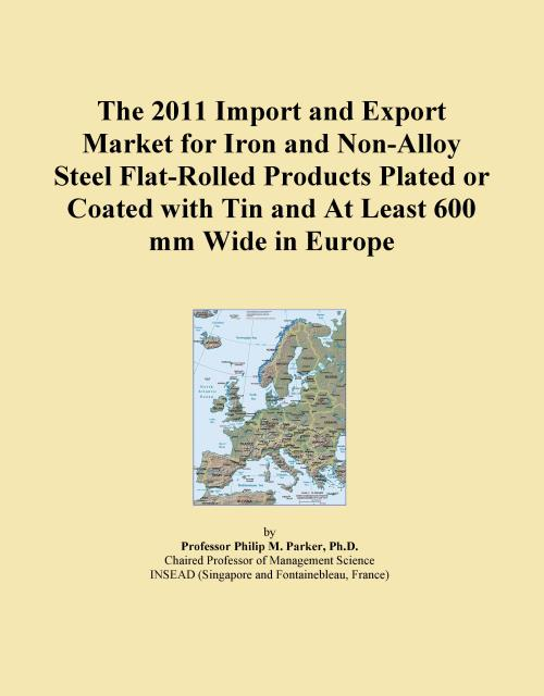 The 2011 Import and Export Market for Iron and Non-Alloy Steel Flat-Rolled Products Plated or Coated with Tin and At Least 600 mm Wide in Europe - Product Image