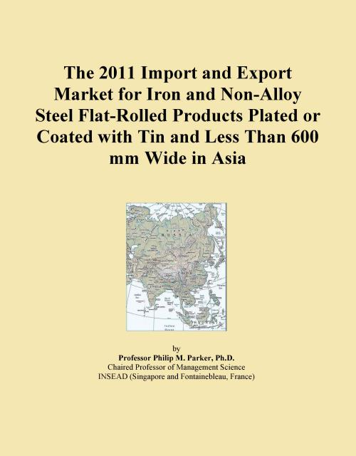 The 2011 Import and Export Market for Iron and Non-Alloy Steel Flat-Rolled Products Plated or Coated with Tin and Less Than 600 mm Wide in Asia - Product Image