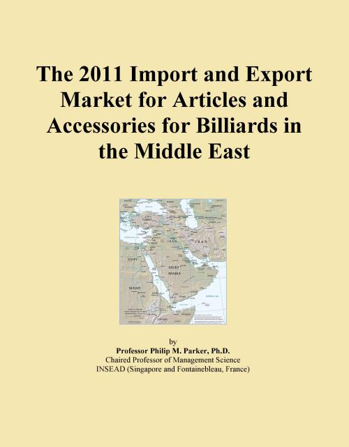 The 2011 Import and Export Market for Articles and Accessories for Billiards in the Middle East - Product Image