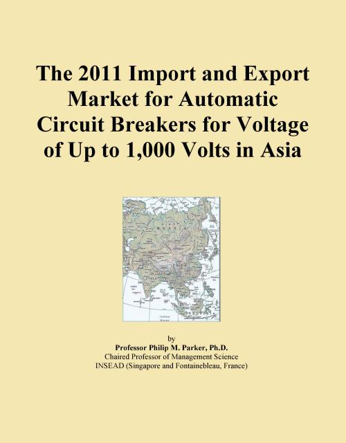 The 2011 Import and Export Market for Automatic Circuit Breakers for Voltage of Up to 1,000 Volts in Asia - Product Image