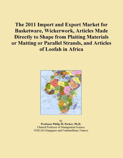The 2011 Import and Export Market for Basketware, Wickerwork, Articles Made Directly to Shape from Plaiting Materials or Matting or Parallel Strands, and Articles of Loofah in Africa - Product Image
