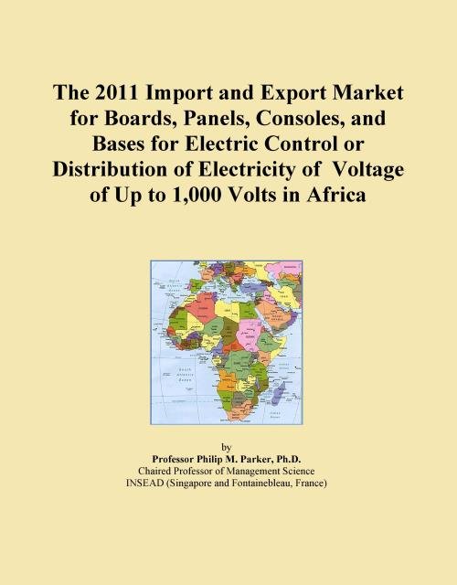 The 2011 Import and Export Market for Boards, Panels, Consoles, and Bases for Electric Control or Distribution of Electricity of Voltage of Up to 1,000 Volts in Africa - Product Image