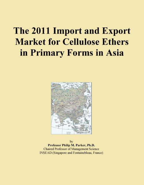 The 2011 Import and Export Market for Cellulose Ethers in Primary Forms in Asia - Product Image