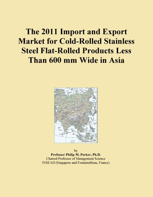 The 2011 Import and Export Market for Cold-Rolled Stainless Steel Flat-Rolled Products Less Than 600 mm Wide in Asia - Product Image