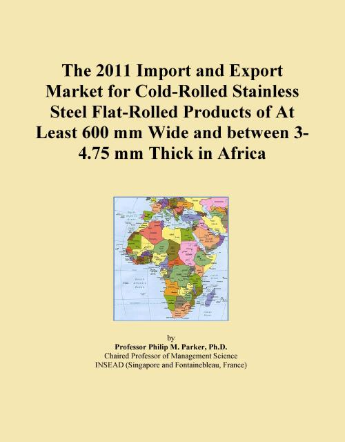 The 2011 Import and Export Market for Cold-Rolled Stainless Steel Flat-Rolled Products of At Least 600 mm Wide and between 3-4.75 mm Thick in Africa - Product Image