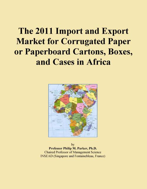 The 2011 Import and Export Market for Corrugated Paper or Paperboard Cartons, Boxes, and Cases in Africa - Product Image