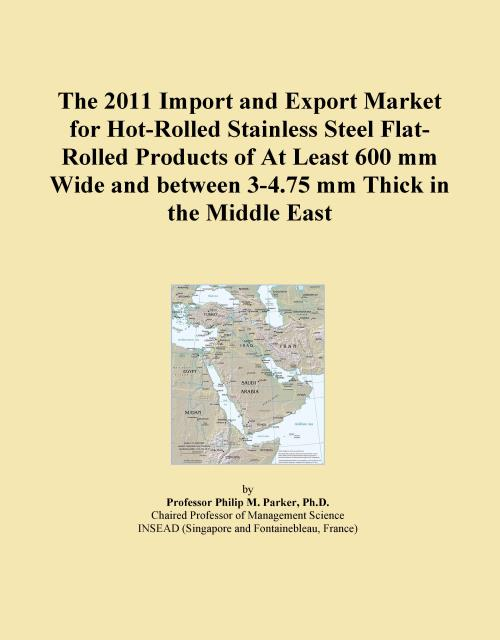 The 2011 Import and Export Market for Hot-Rolled Stainless Steel Flat-Rolled Products of At Least 600 mm Wide and between 3-4.75 mm Thick in the Middle East - Product Image