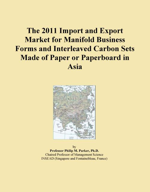 The 2011 Import and Export Market for Manifold Business Forms and Interleaved Carbon Sets Made of Paper or Paperboard in Asia - Product Image