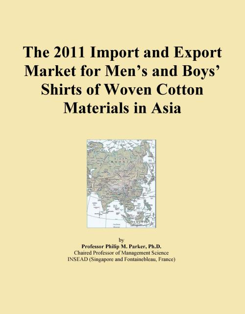 The 2011 Import and Export Market for Men's and Boys' Shirts of Woven Cotton Materials in Asia - Product Image