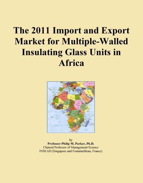 The 2011 Import and Export Market for Multiple-Walled Insulating Glass Units in Africa - Product Image