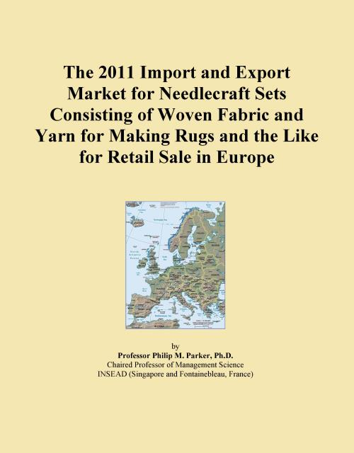 The 2011 Import and Export Market for Needlecraft Sets Consisting of Woven Fabric and Yarn for Making Rugs and the Like for Retail Sale in Europe - Product Image