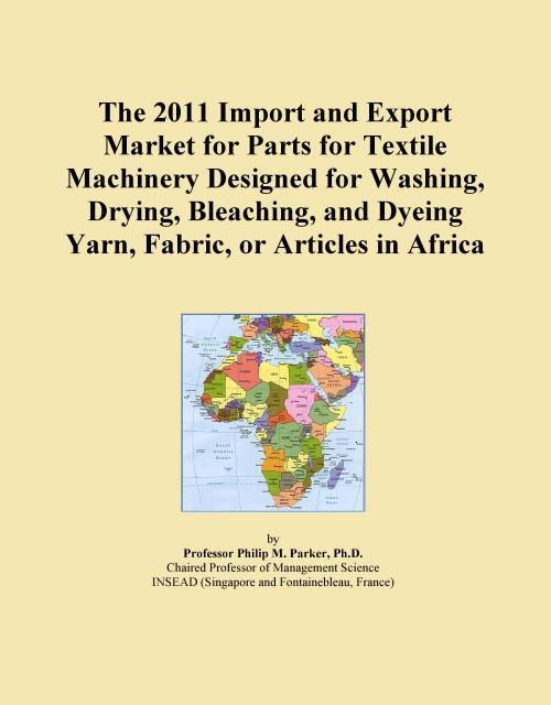 The 2011 Import and Export Market for Parts for Textile Machinery Designed for Washing, Drying, Bleaching, and Dyeing Yarn, Fabric, or Articles in Africa - Product Image