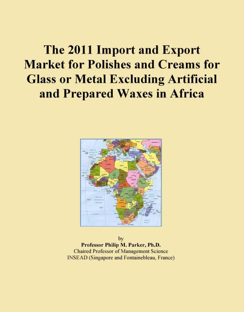 The 2011 Import and Export Market for Polishes and Creams for Glass or Metal Excluding Artificial and Prepared Waxes in Africa - Product Image