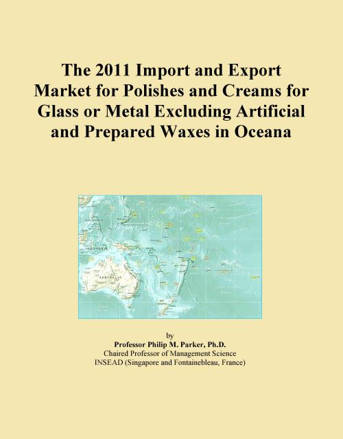 The 2011 Import and Export Market for Polishes and Creams for Glass or Metal Excluding Artificial and Prepared Waxes in Oceana - Product Image