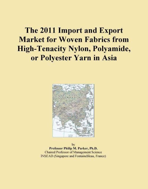 The 2011 Import and Export Market for Woven Fabrics from High-Tenacity Nylon, Polyamide, or Polyester Yarn in Asia - Product Image