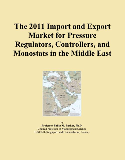 The 2011 Import and Export Market for Pressure Regulators, Controllers, and Monostats in the Middle East - Product Image