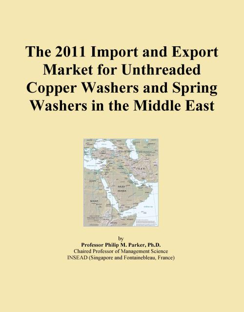 The 2011 Import and Export Market for Unthreaded Copper Washers and Spring Washers in the Middle East - Product Image