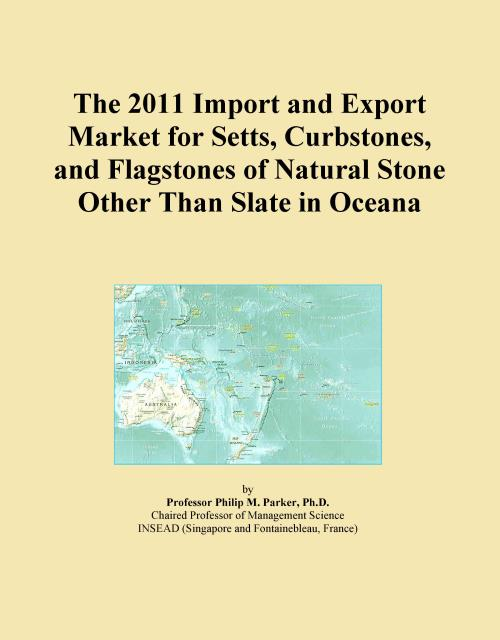 The 2011 Import and Export Market for Setts, Curbstones, and Flagstones of Natural Stone Other Than Slate in Oceana - Product Image