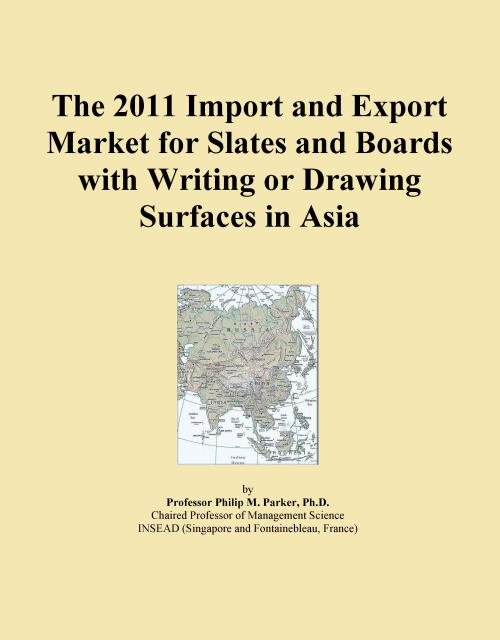 The 2011 Import and Export Market for Slates and Boards with Writing or Drawing Surfaces in Asia - Product Image
