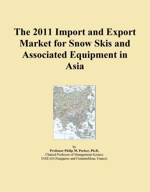 The 2011 Import and Export Market for Snow Skis and Associated Equipment in Asia - Product Image