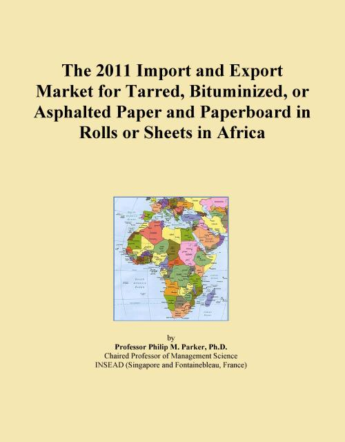 The 2011 Import and Export Market for Tarred, Bituminized, or Asphalted Paper and Paperboard in Rolls or Sheets in Africa - Product Image