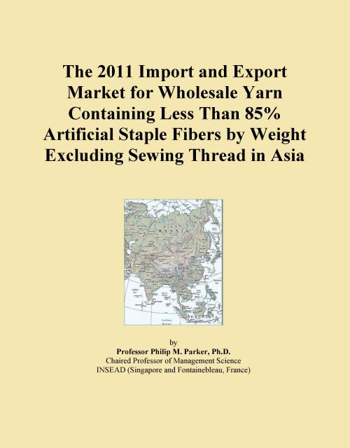 The 2011 Import and Export Market for Wholesale Yarn Containing Less Than 85% Artificial Staple Fibers by Weight Excluding Sewing Thread in Asia - Product Image