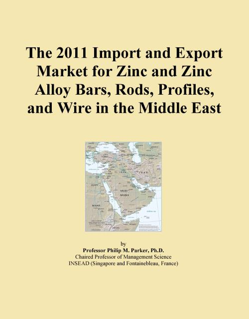 The 2011 Import and Export Market for Zinc and Zinc Alloy Bars, Rods, Profiles, and Wire in the Middle East - Product Image