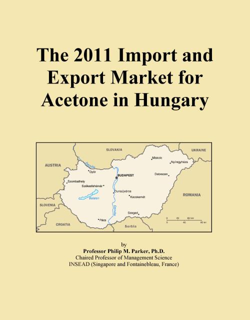 The 2011 Import and Export Market for Acetone in Hungary - Product Image