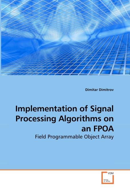 Implementation of Signal Processing Algorithms on an FPOA. Edition No. 1 - Product Image