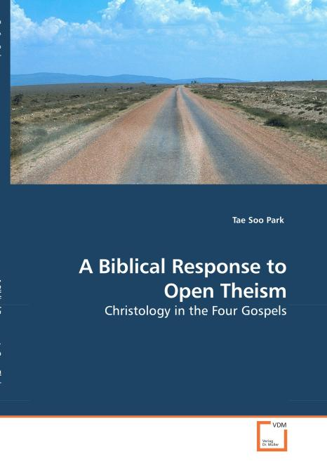 A Biblical Response to Open Theism. Edition No. 1 - Product Image