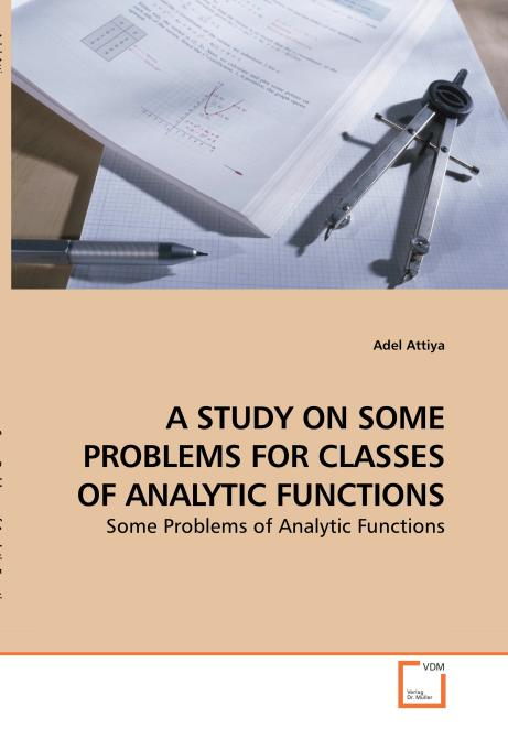 A STUDY ON SOME PROBLEMS FOR CLASSES OF ANALYTIC FUNCTIONS. Edition No. 1 - Product Image