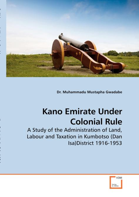 Kano Emirate Under Colonial Rule. Edition No. 1 - Product Image