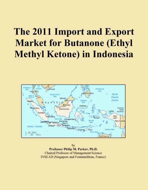The 2011 Import and Export Market for Butanone (Ethyl Methyl Ketone) in Indonesia - Product Image