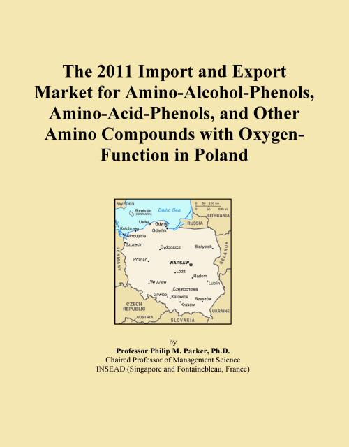 The 2011 Import and Export Market for Amino-Alcohol-Phenols, Amino-Acid-Phenols, and Other Amino Compounds with Oxygen-Function in Poland - Product Image