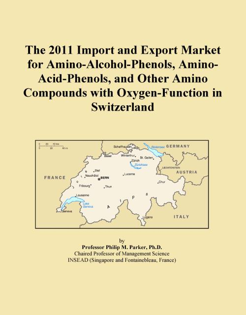 The 2011 Import and Export Market for Amino-Alcohol-Phenols, Amino-Acid-Phenols, and Other Amino Compounds with Oxygen-Function in Switzerland - Product Image