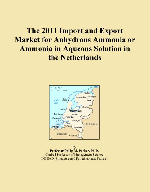 The 2011 Import and Export Market for Anhydrous Ammonia or Ammonia in Aqueous Solution in the Netherlands - Product Image