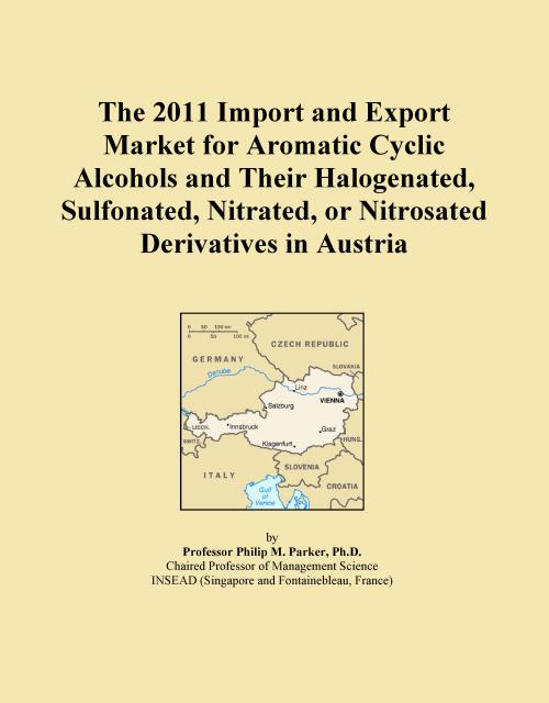 The 2011 Import and Export Market for Aromatic Cyclic Alcohols and Their Halogenated, Sulfonated, Nitrated, or Nitrosated Derivatives in Austria - Product Image