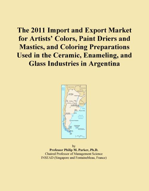 The 2011 Import and Export Market for Artists' Colors, Paint Driers and Mastics, and Coloring Preparations Used in the Ceramic, Enameling, and Glass Industries in Argentina - Product Image